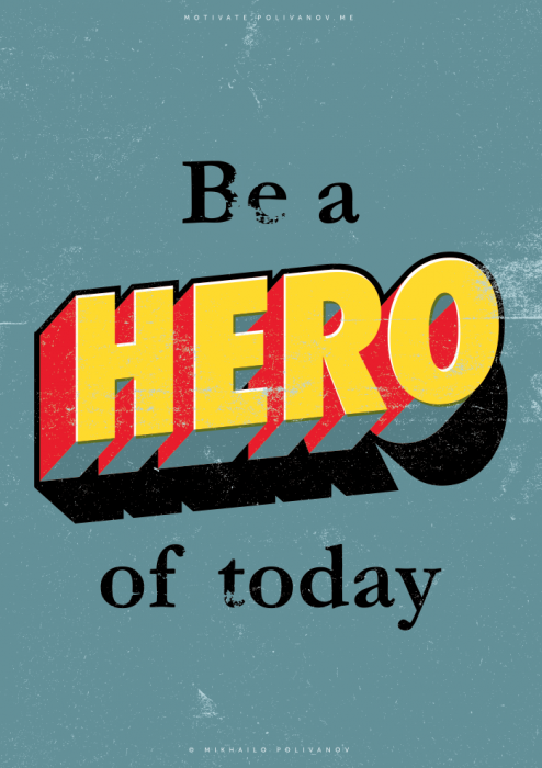 MOTIVATE ME,  be a hero of today